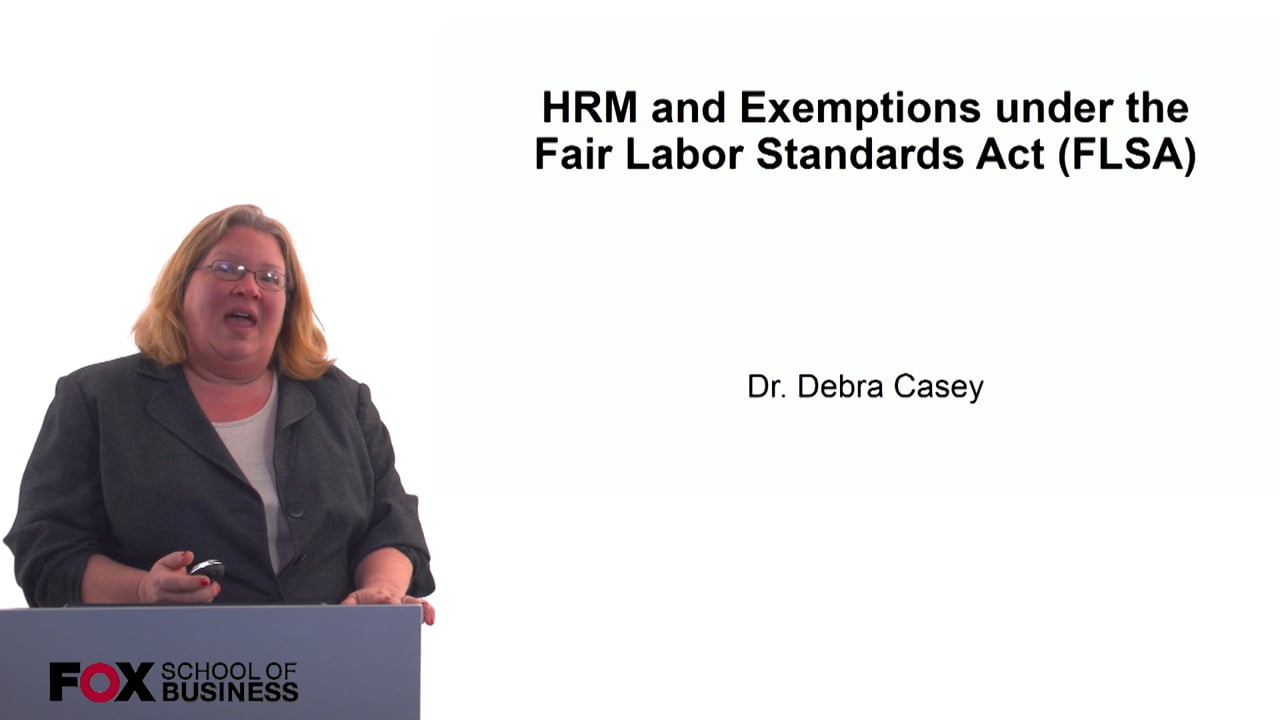 60700HRM and Exemptions under the Fair Labor Standards Act (FLSA)
