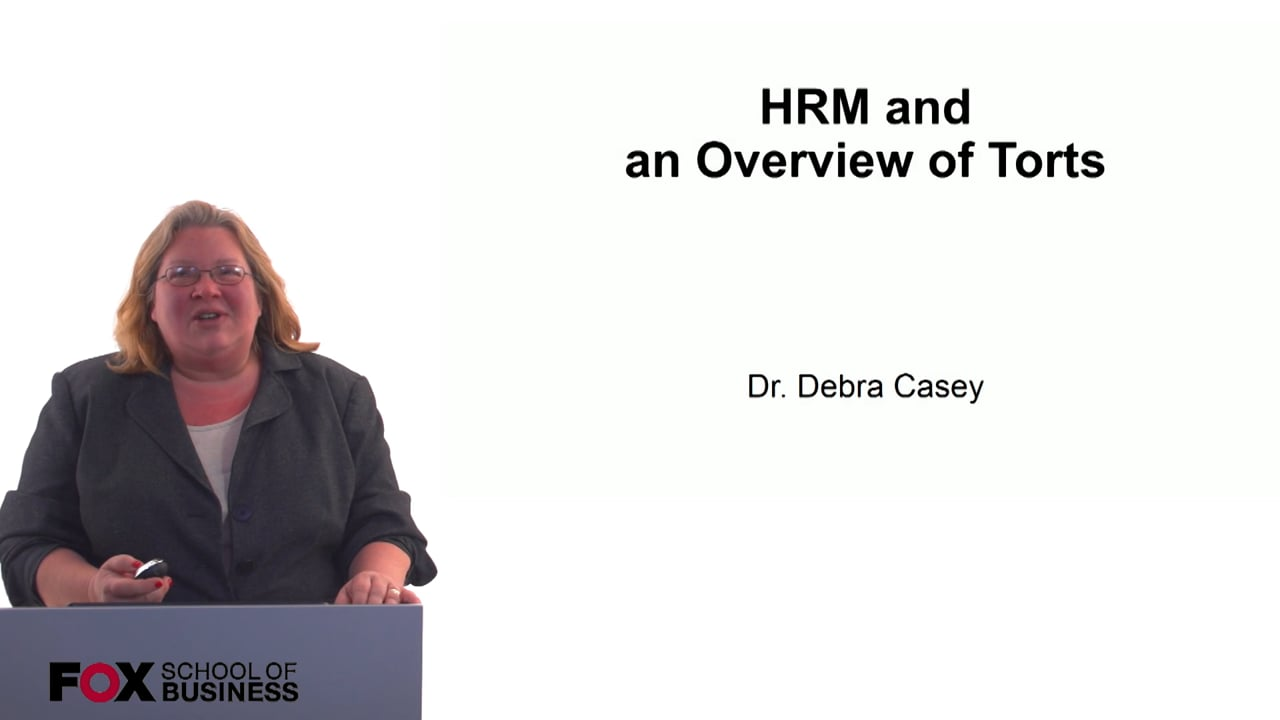 60704HRM and Overview of Torts