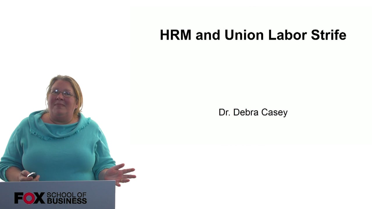 60713HRM and Union Labor Strife