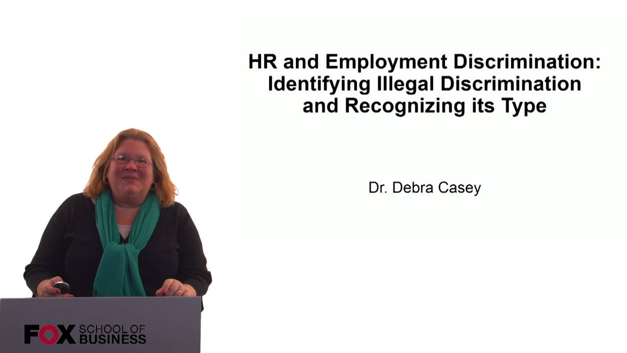 60688HR and Employment Discrimination- Identifying Illegal Discrimination and Recognizing its Type