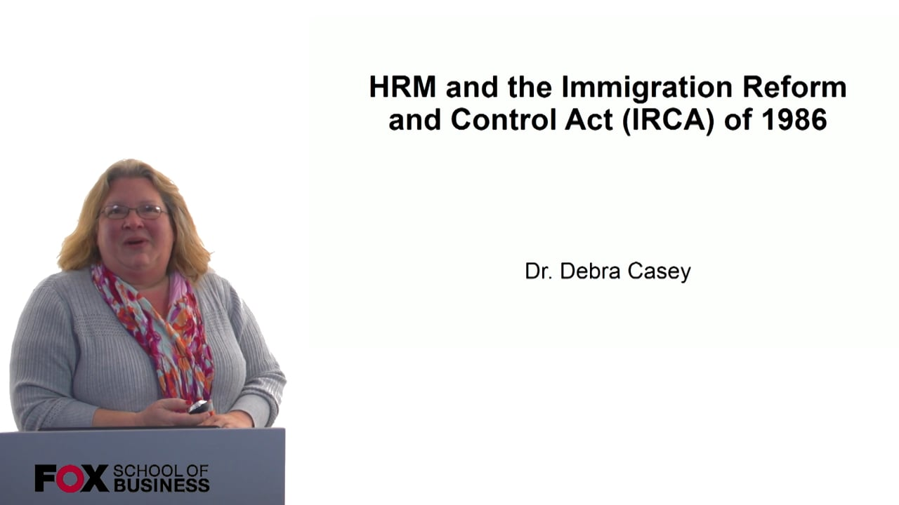 60710HRM and the Immigration Reform and Control Act (IRCA) of 1986
