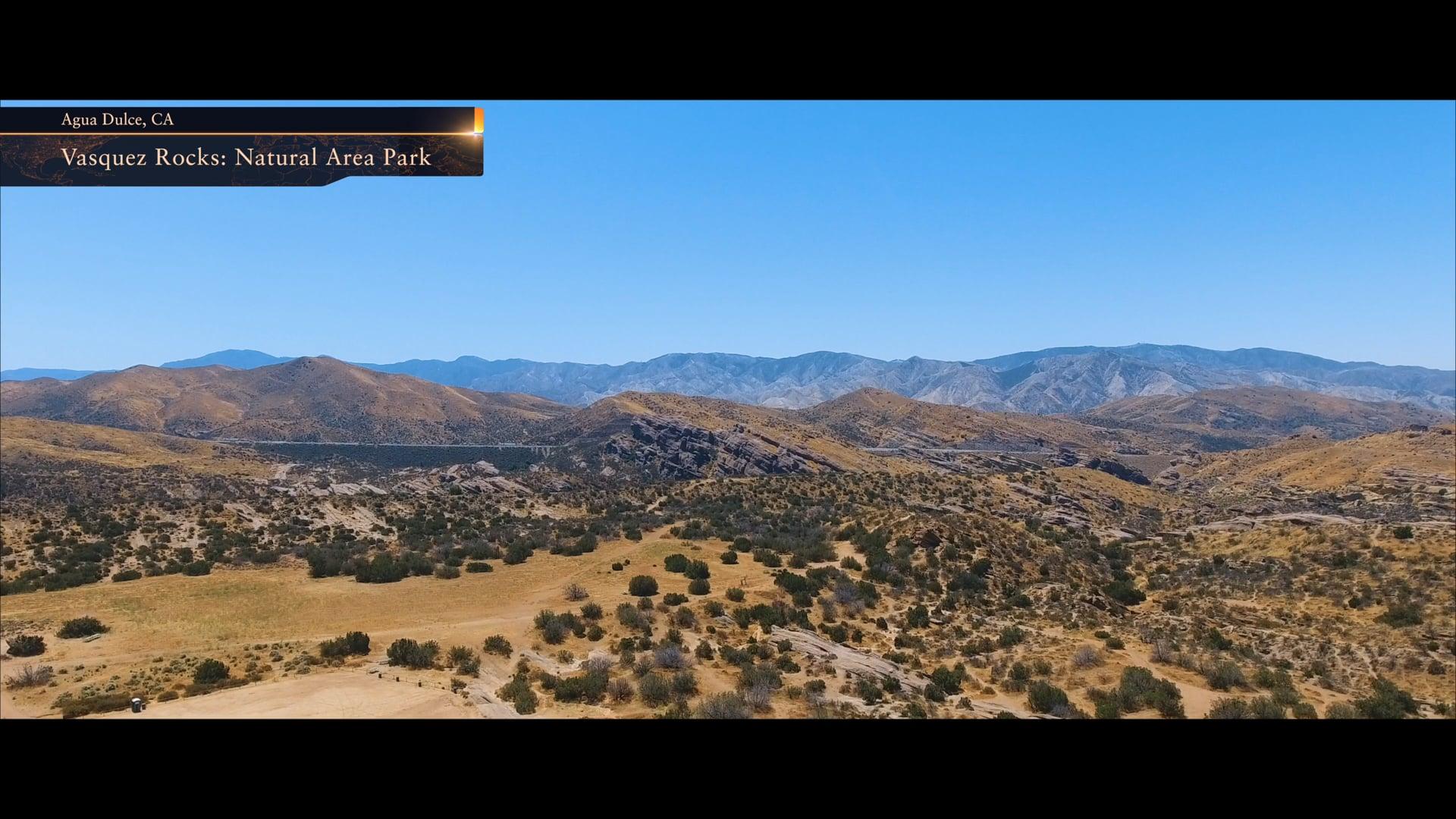 Views From Above - Flight 3 - Vasquez Rocks: Agua Dulce, CA