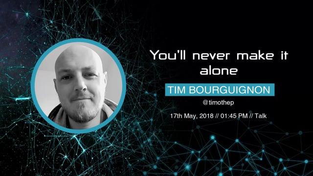 Tim bourguignon - You'll never make it alone