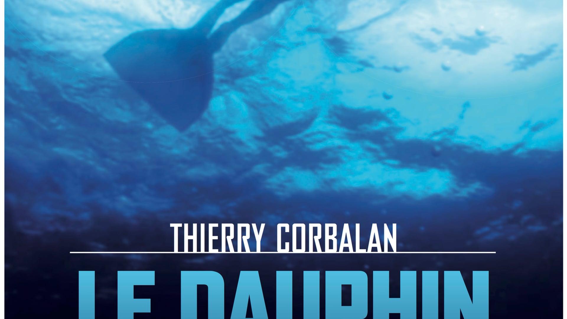 Thierry Corbalan, le dauphin corse - Fabrice Marinoni / VNPROD-Mecanos productions