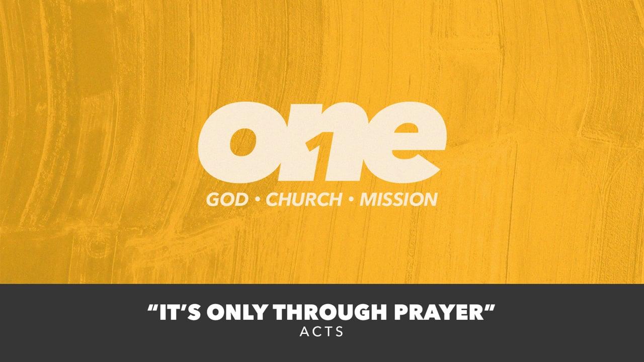 It's Only Through Prayer