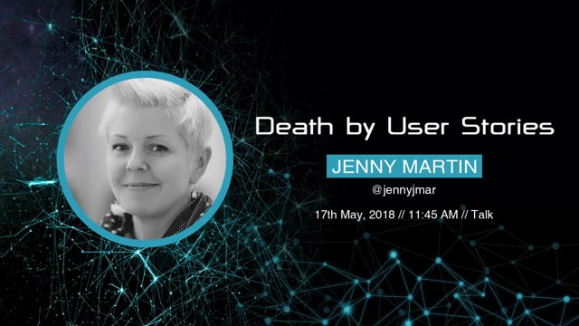 Jenny Martin - Death by User Stories