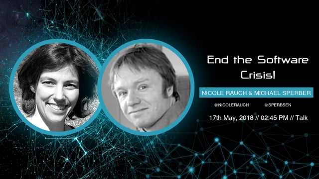 Nicole Rauch, Michael Sperber - End the Software Crisis!