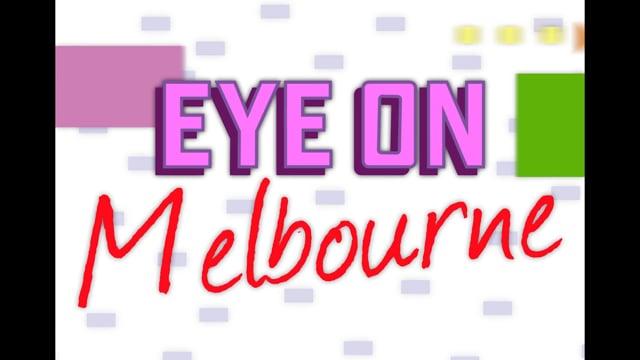 Eye On Melbourne