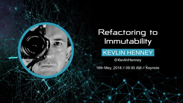 Kevlin Henney - Refactoring to Immutability