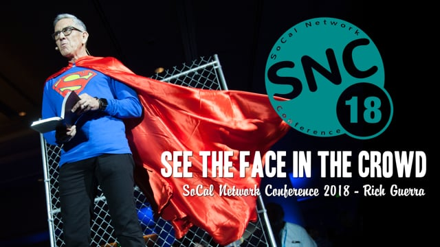 SoCal Network Conference 2018 - Rich Guerra - See The Face In The Crowd