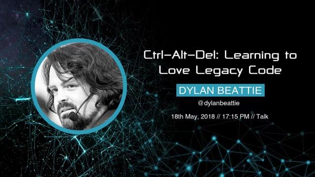 Dylan Beattie - Ctrl-Alt-Del: Learning to Love Legacy Code
