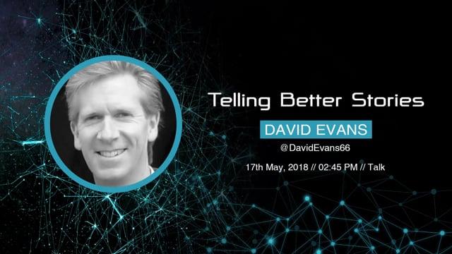 David Evans - Telling Better Stories