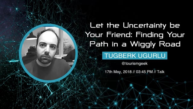 Tugberk Ugurlu - Let the Uncertainty be Your Friend: Finding Your Path in a Wiggly Road