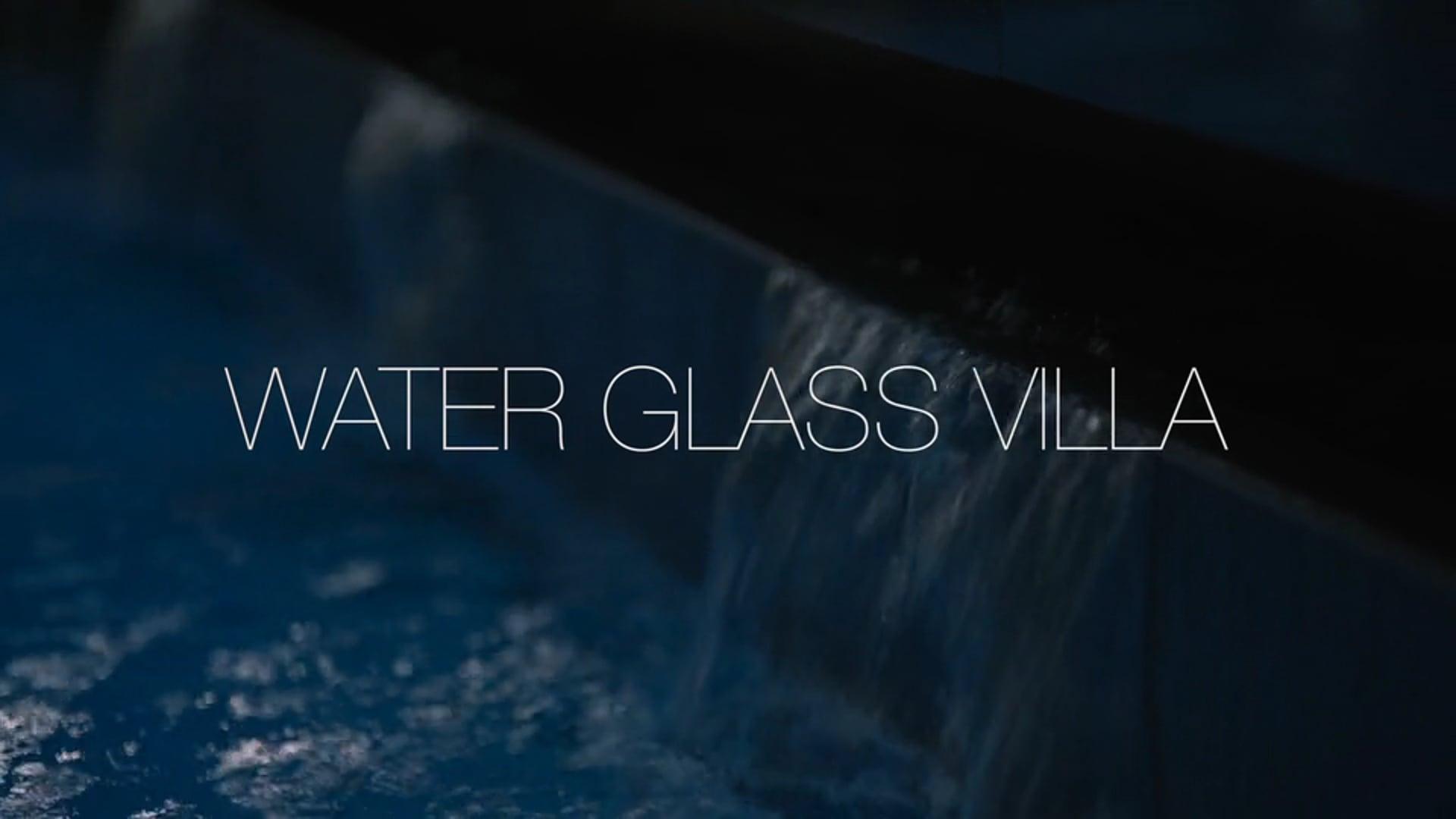 WATER GLASS VILLA