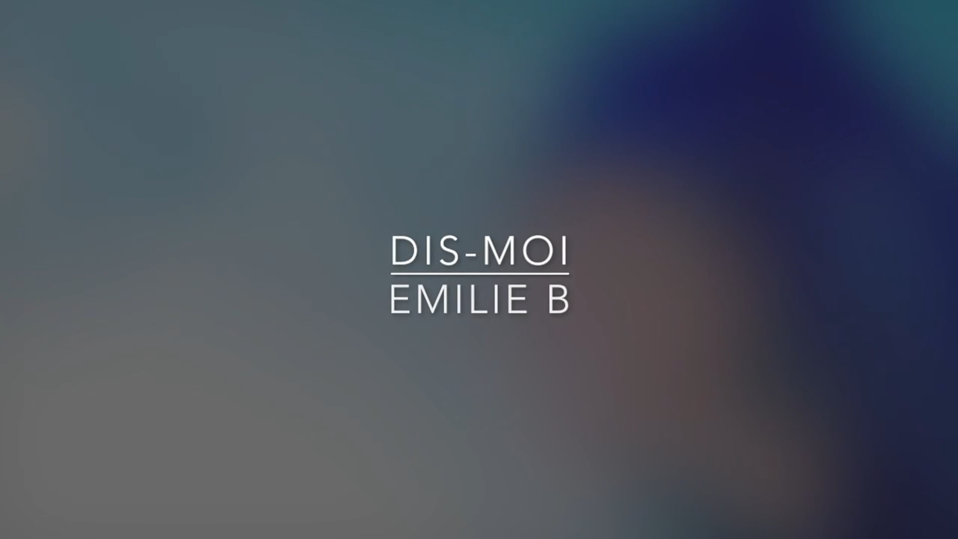 Dis-Moi / Emilie B