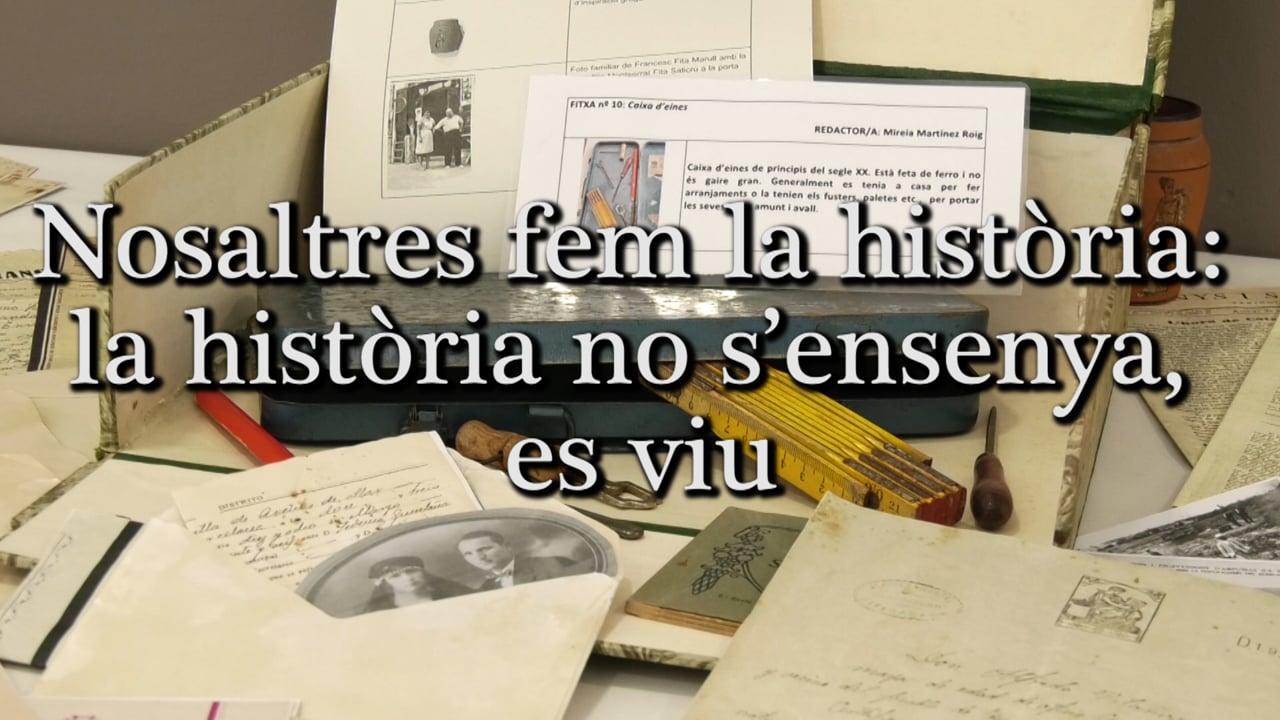 Nosaltres fem la història: la història no s'ensenya, es viu