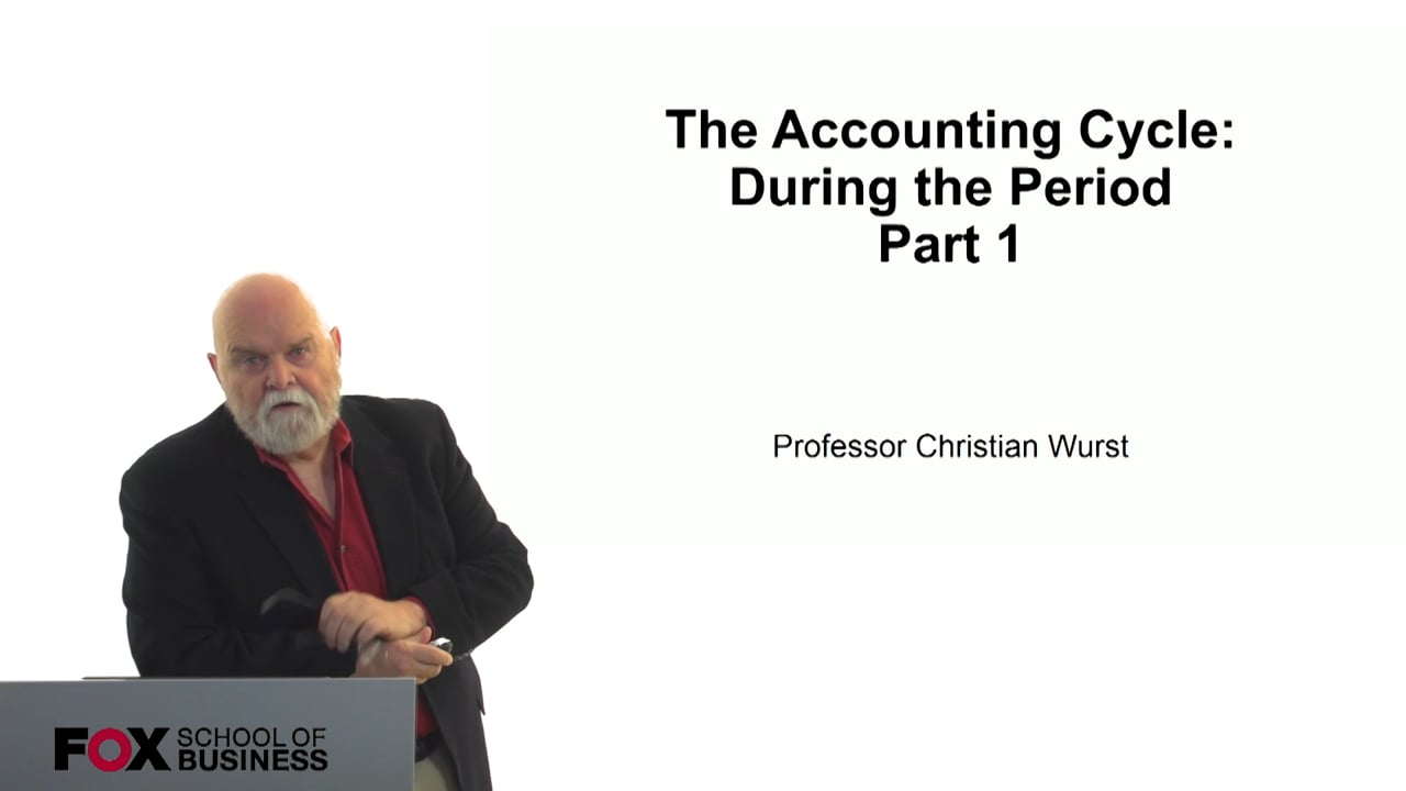 60835The Accounting Cycle – During the Period – Part 1
