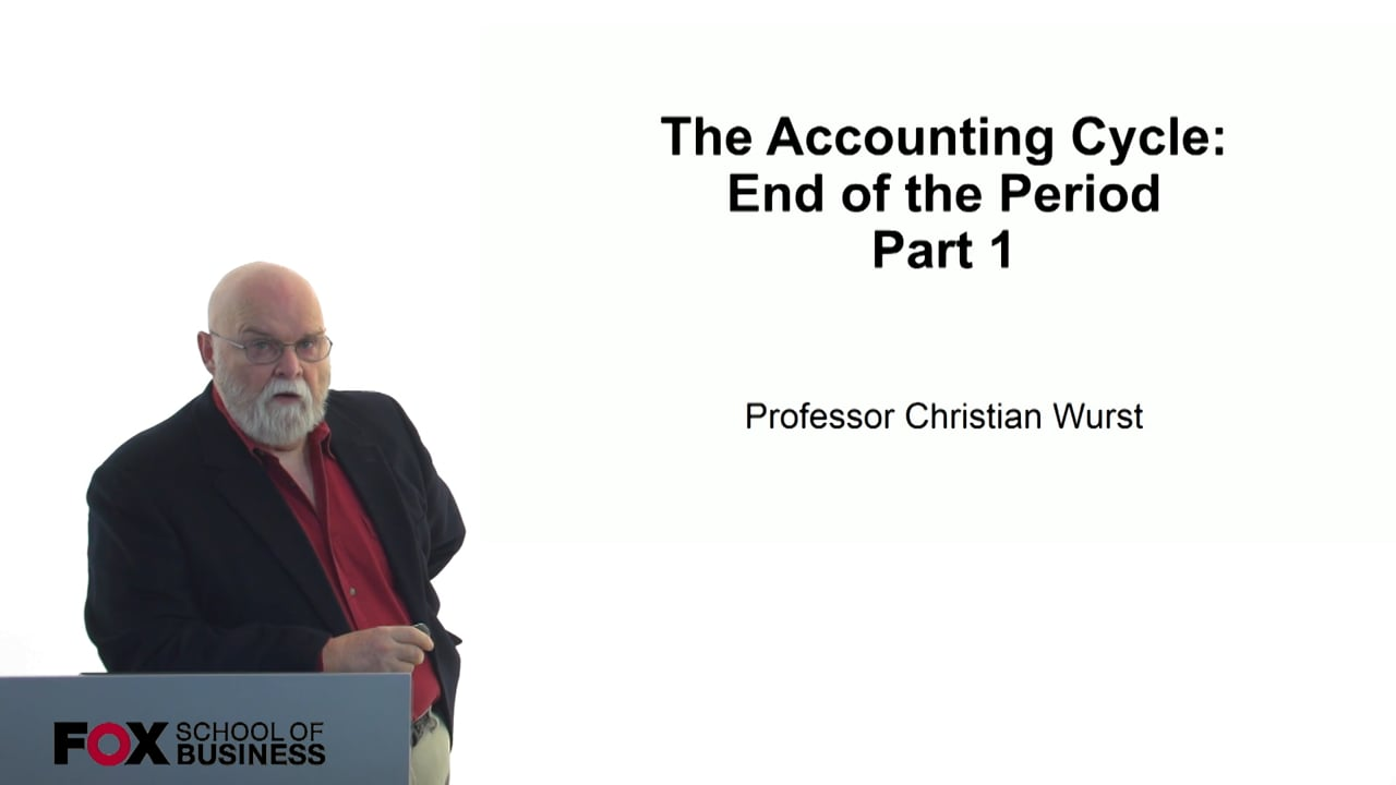 60839The Accounting Cycle – End of the Period – Part 1