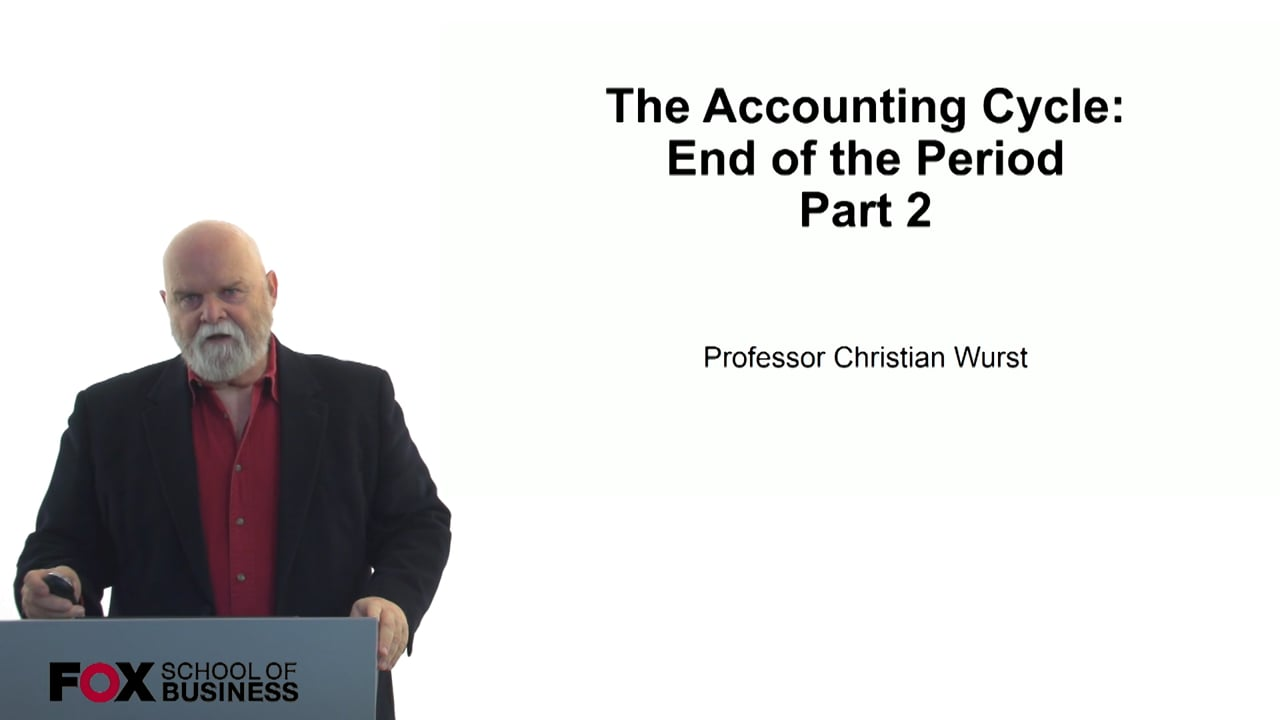 60841The Accounting Cycle – End of the Period – Part 2