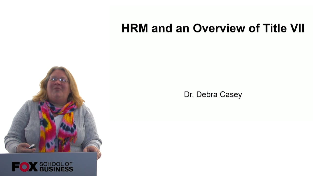 60718HRM and a Overview of Title VII