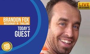 Missionary Brandon Fox Sharing Christ in Thailand