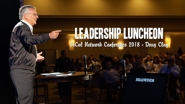 SoCal Network Conference 2018 - Leadership Luncheon - Doug Clay