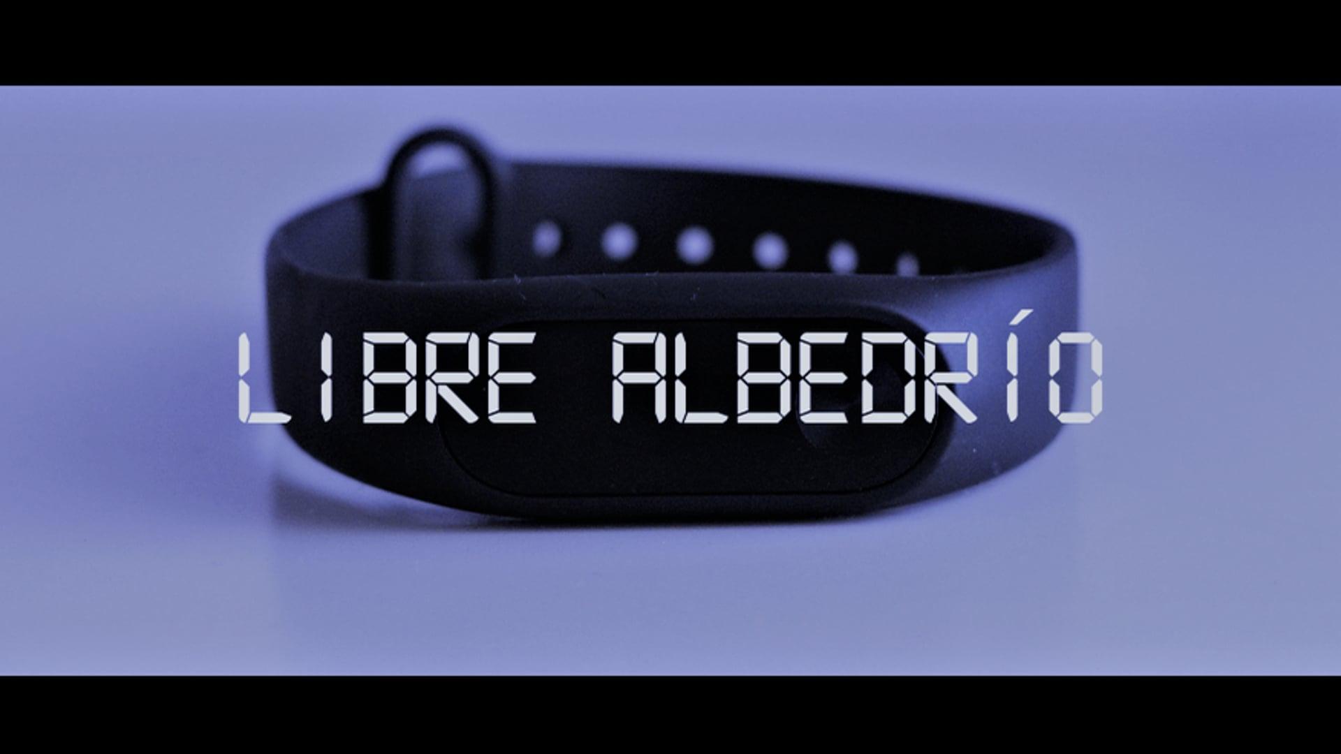 LIBRE ALBEDRÍO - Cortometraje