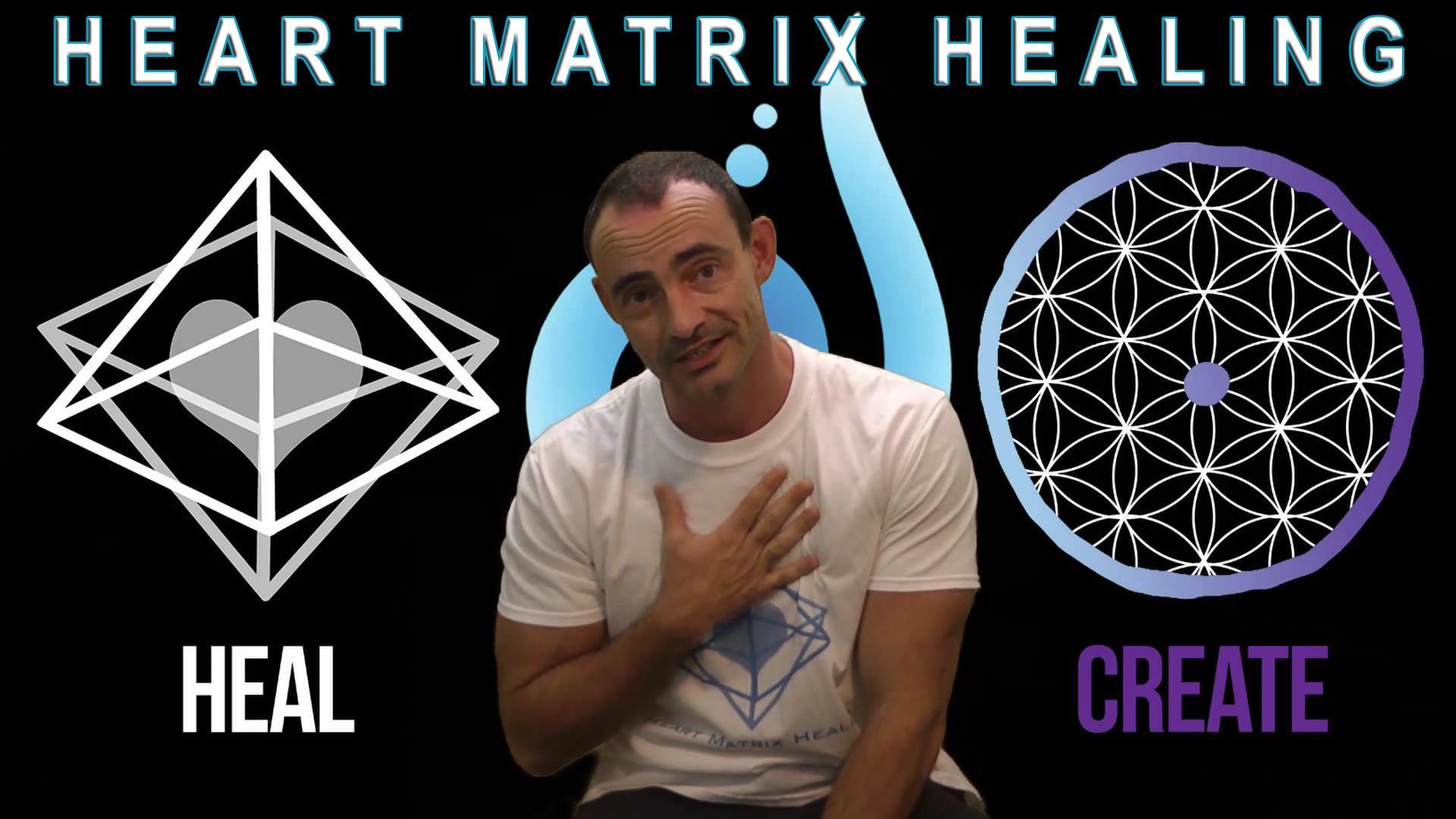 Heart Matrix Healing – Part 1