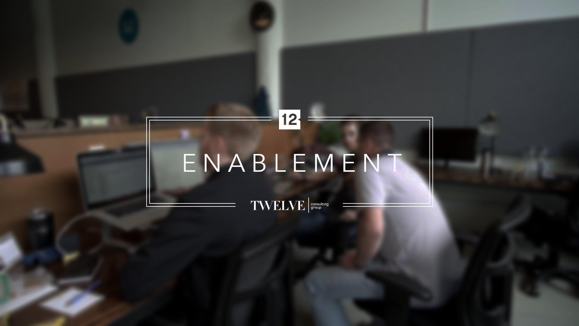 Enablement at Twelve
