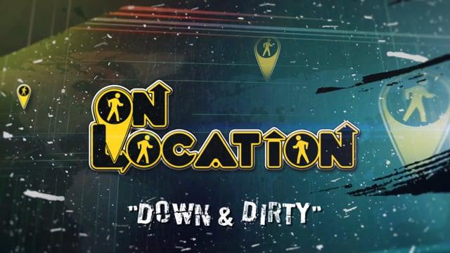 On Location: Season 1, Episode 1 'Down & Dirty' - Promo
