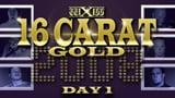 wXw 16 Carat Gold 2008 - Night 1