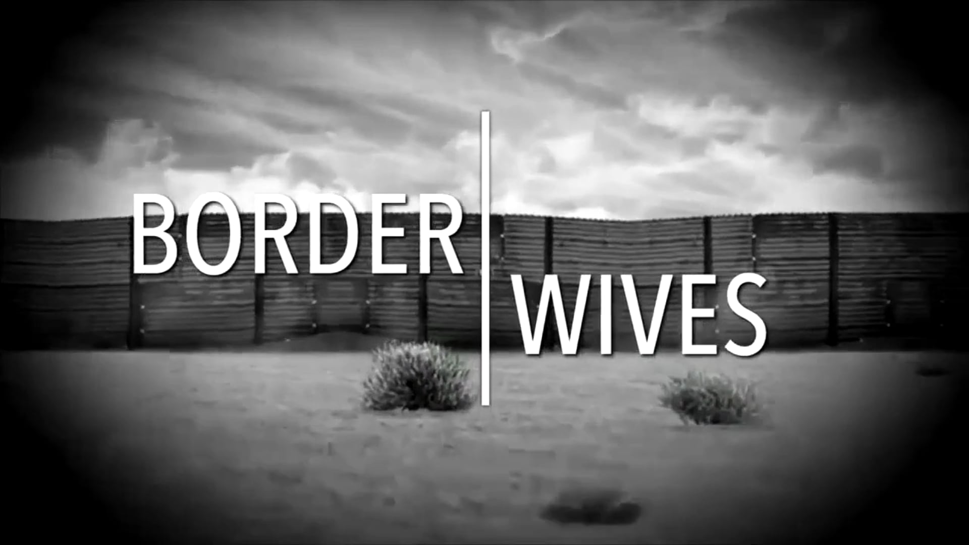 BORDER WIVES - Sizzle