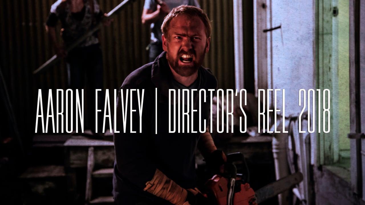 Aaron Falvey | Director's Reel 2018