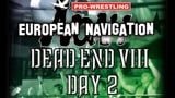 wXw Dead End VIII - Night 2: NOAH European Navigation