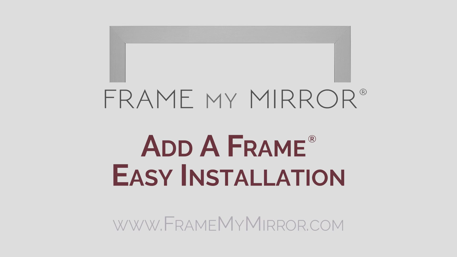 Easy Installation of Add A Frame® from Frame My Mirror®