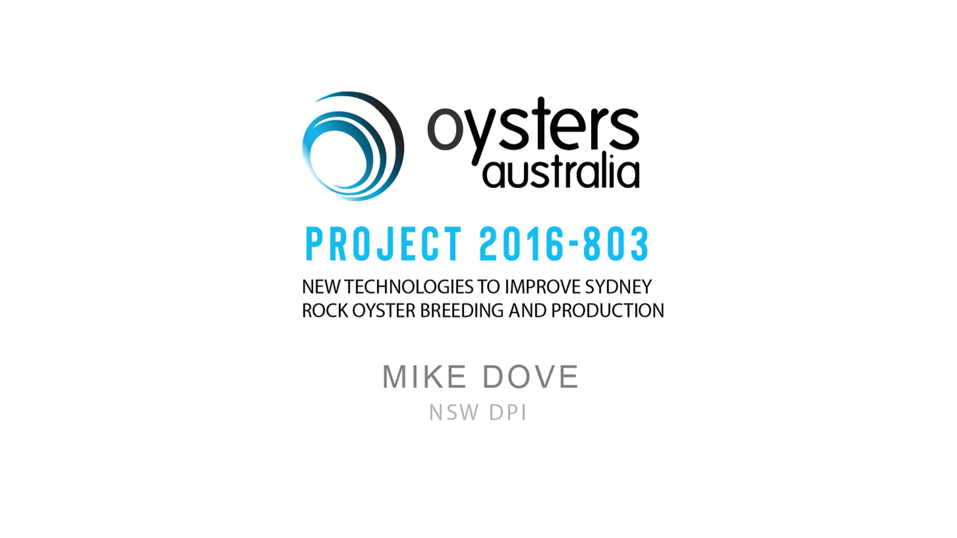 PROJECT 2016-803: New Technologies to Improve Sydney Rock Oyster Breeding and Production