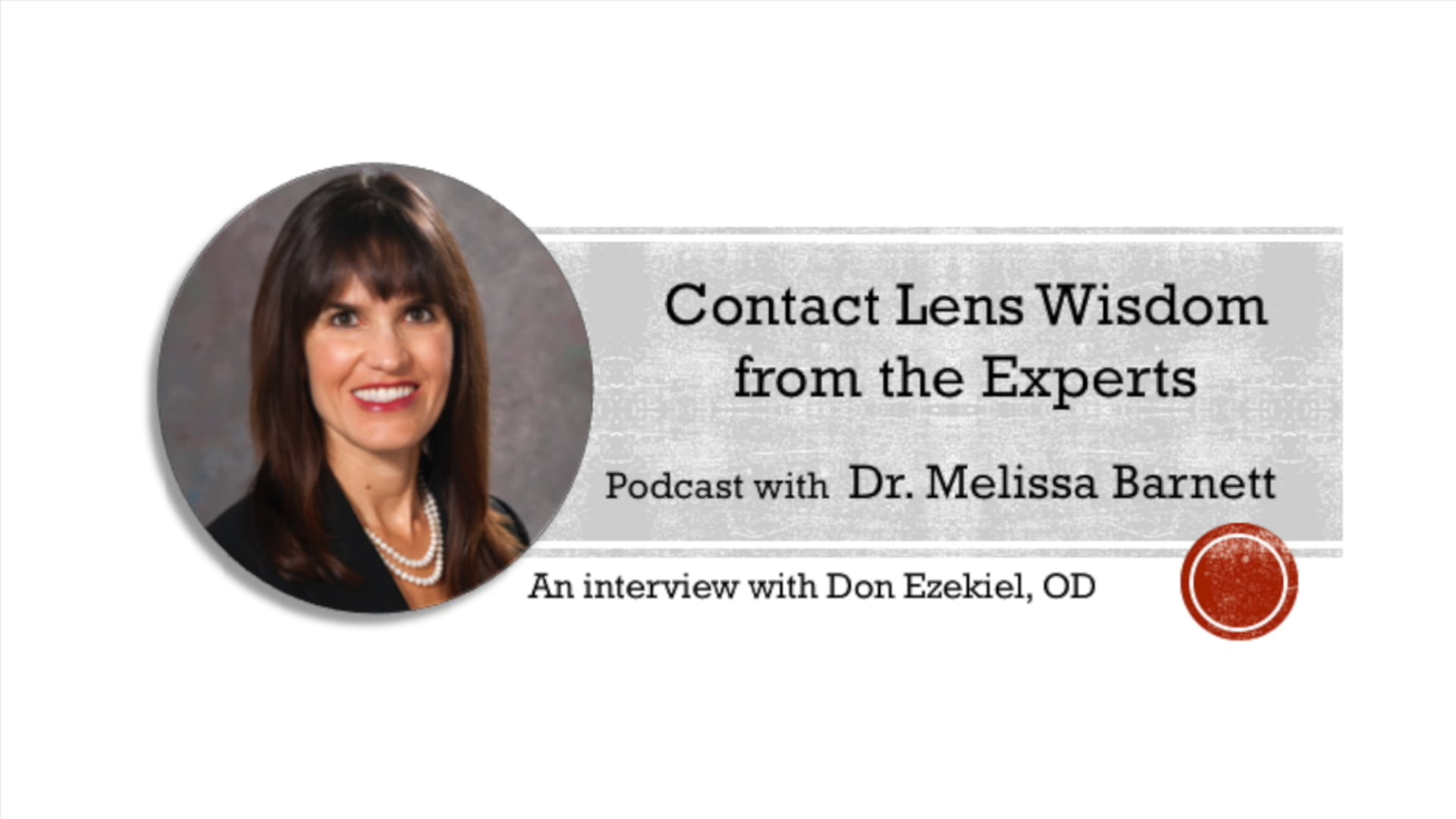 Dr. Melissa Barnett's Contact Lens Wisdom Podcast: Episode 1