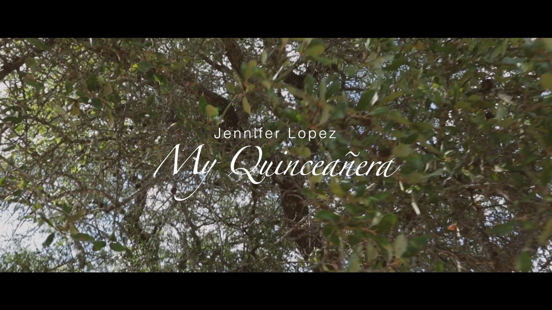 My Quinceañera - Jennifer Lopez