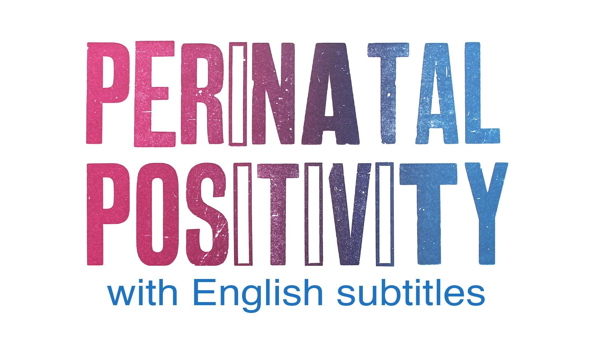 Perinatal Positivity - English subtitles