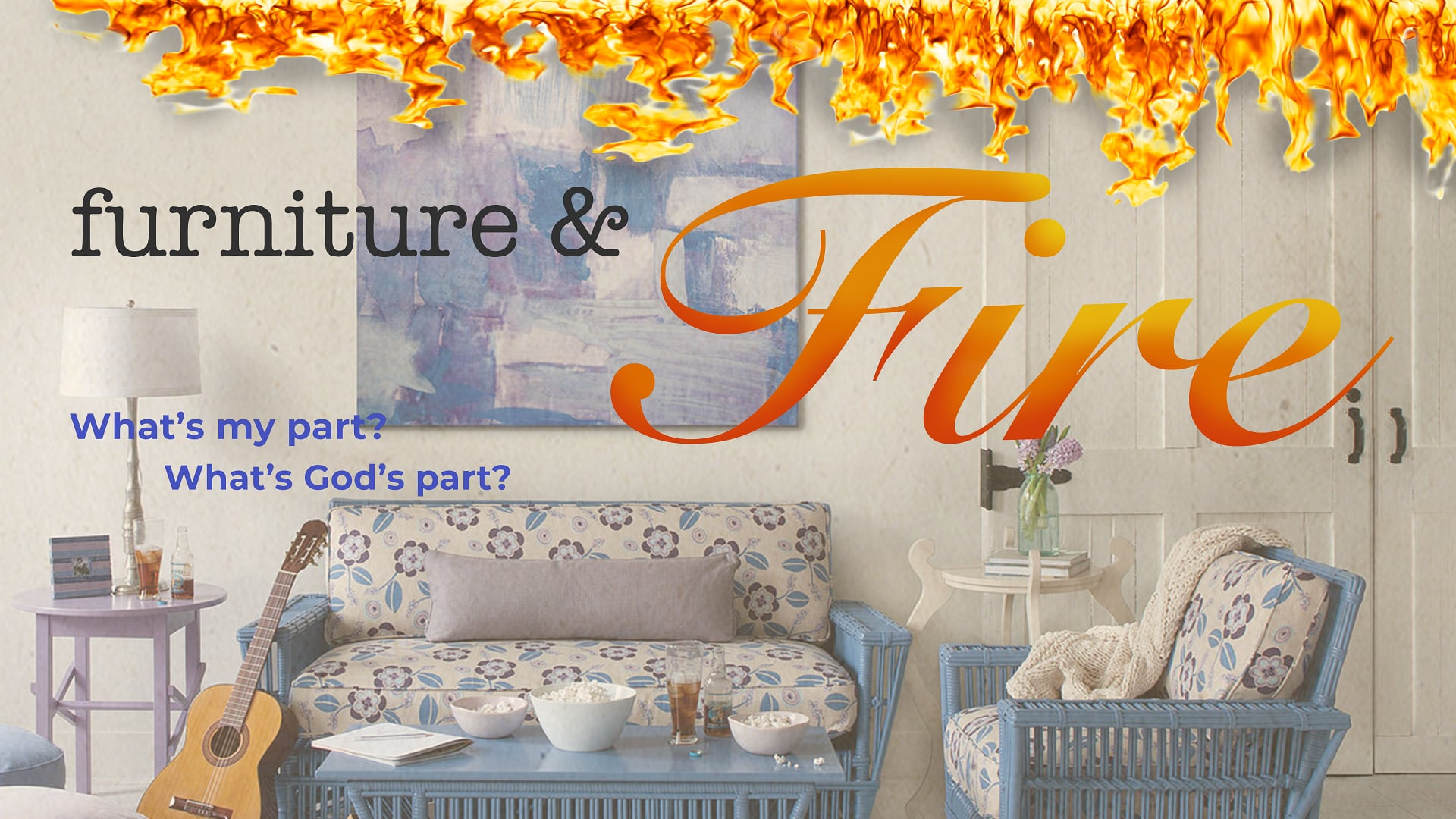 Furniture and Fire - Part 3