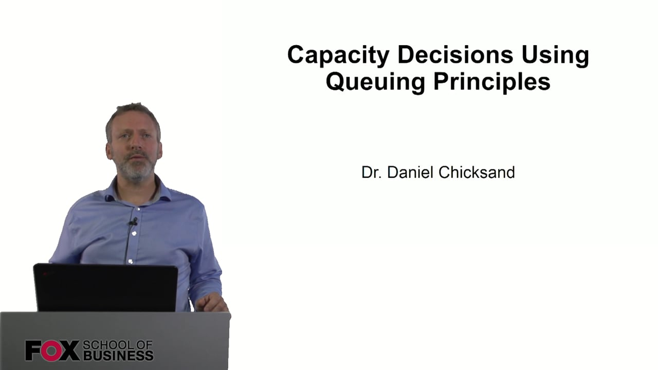 60912Capacity Decisions Using Queuing Principles