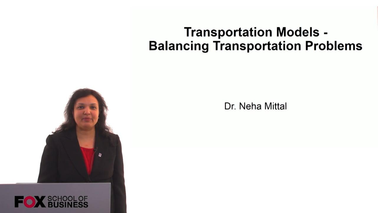 60800Transportation Models – Balancing Transportation Problems