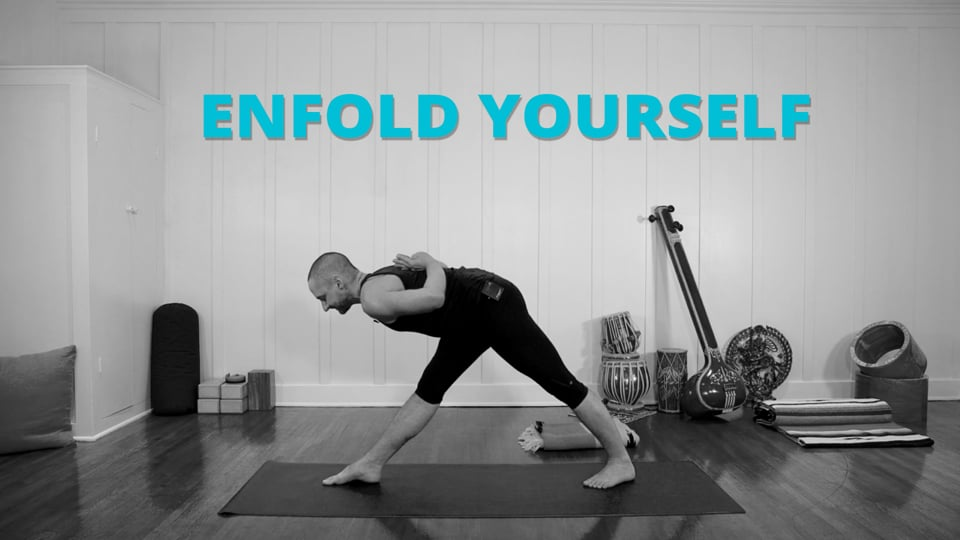 Enfold Yourself