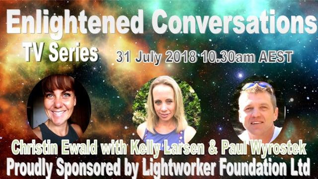 Enlightened Conversations - Christin Ewald & Guests Kelly Larsen Lightworker & Paul Wyrostek