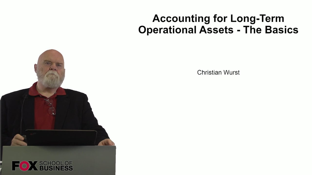 60931Accounting for Long-Term Operational Assets – The Basics