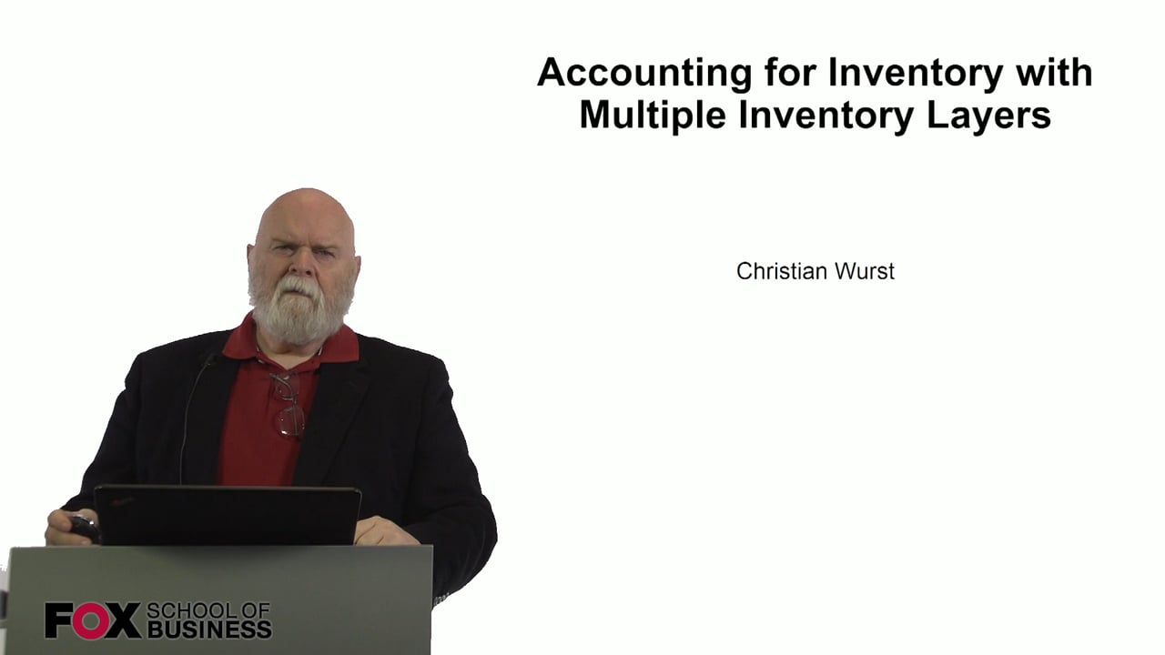 60932Accounting for Inventory with Multiple Inventory Layers