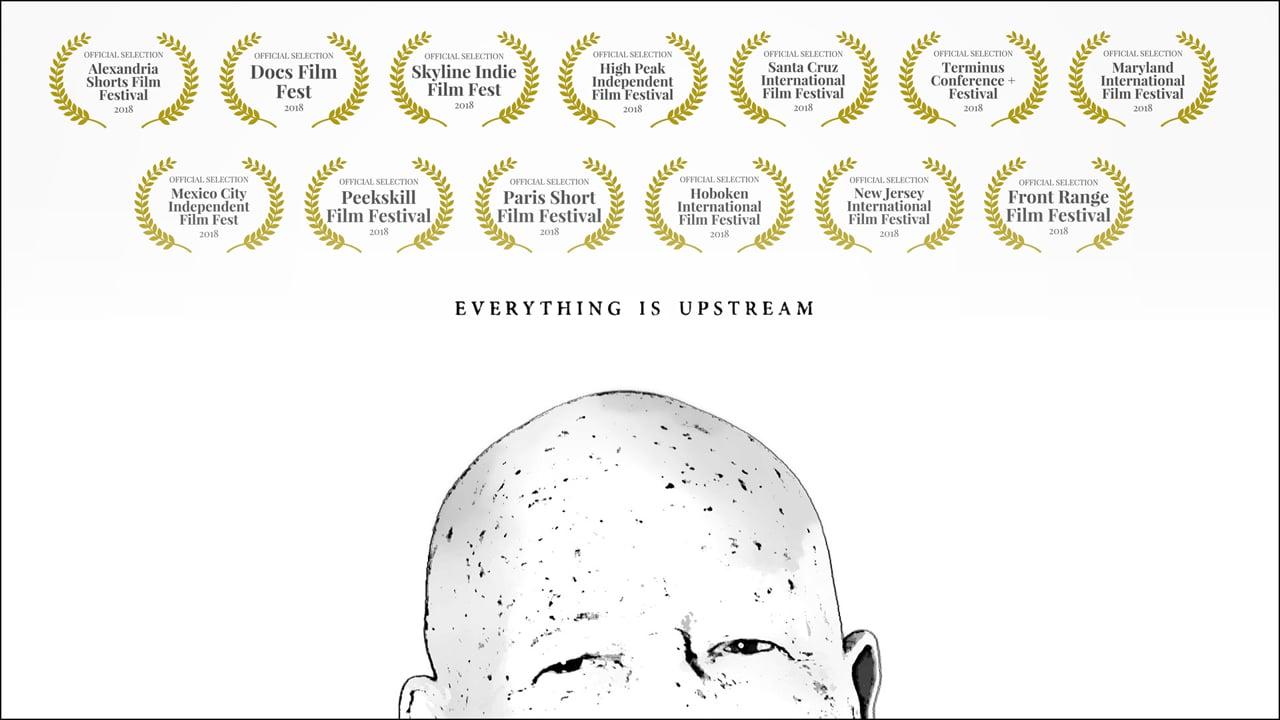 Everything is Upstream | Short Film Nominee