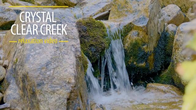 Crystal Clear Creek - 4K HDR