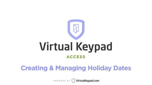 Virtual Keypad Access: Creating & Managing Holiday Dates
