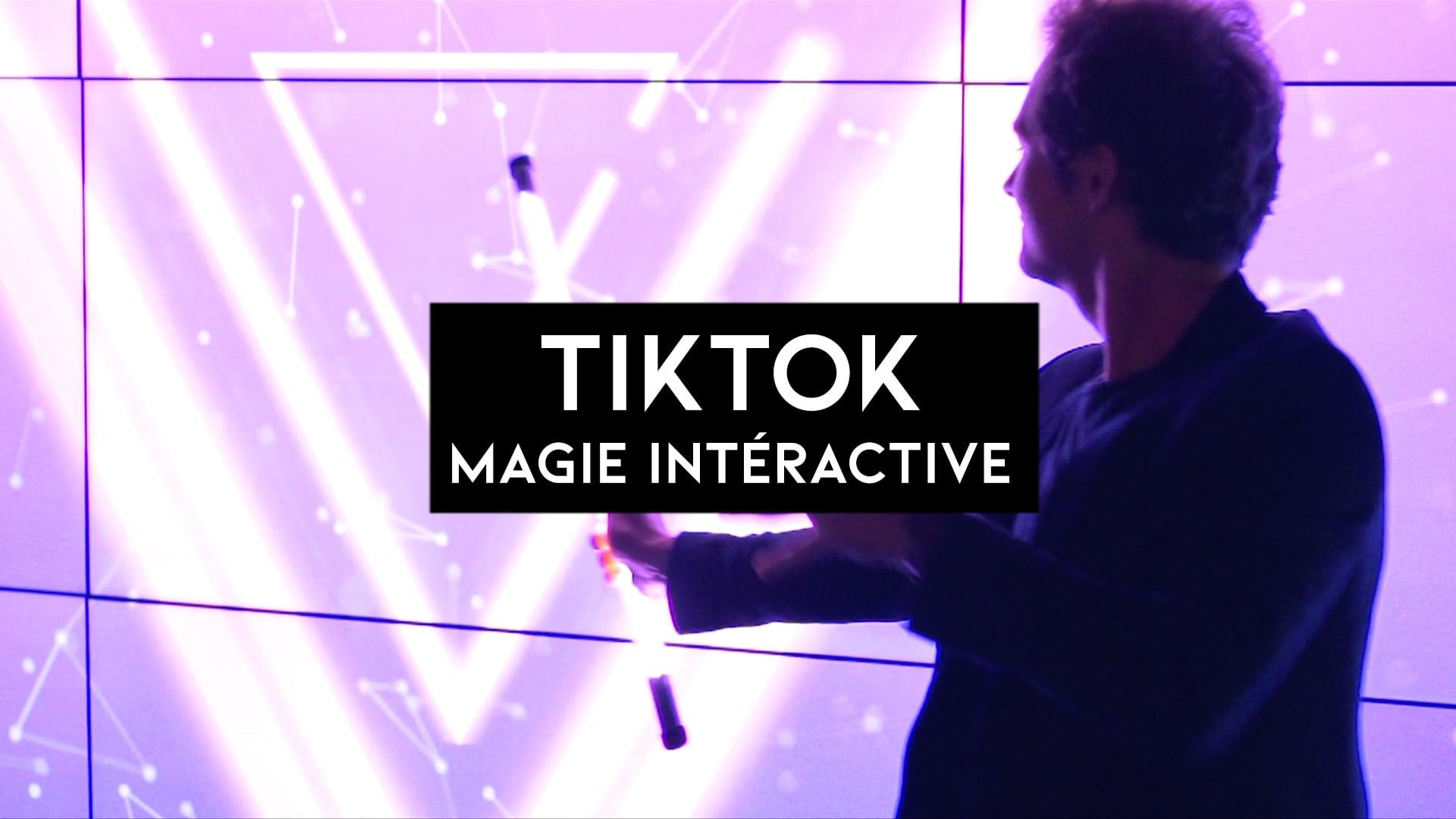 Magie interactives // TikTok